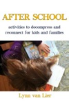 After School - Activities To Decompress And Reconnect For Kids And Families