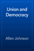 Allen Johnson - Union and Democracy artwork
