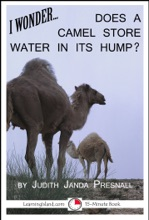 I Wonder… Does A Camel Store Water In Its Hump