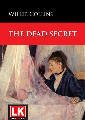 Wilkie Collins & W. Sherman Potts - The Dead Secret