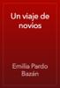 Emilia Pardo Bazán - Un viaje de novios ilustración