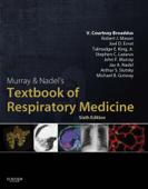 Murray & Nadel's Textbook of Respiratory Medicine E-Book