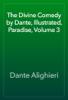 Dante Alighieri - The Divine Comedy by Dante, Illustrated, Paradise, Volume 3 ilustraciГіn