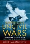 Americas Uncivil Wars