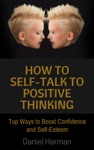 How To Self-Talk To Positive Thinking