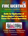 Fire Weather Agriculture Handbook 360 Part 1 - Guide For Application Of Meteorological Information To Forest Fire Control Operations Winds Moisture Temperature Fronts Thunderstorms Climate