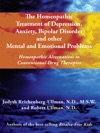 The Homeopathic Treatment Of Depression Anxiety Bipolar Disorder And Other Mental And Emotional Problems