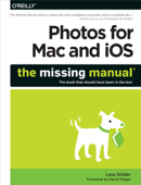 Photos for Mac and iOS: The Missing Manual Book Cover