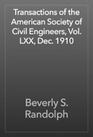 Transactions of the American Society of Civil Engineers, Vol. LXX, Dec. 1910