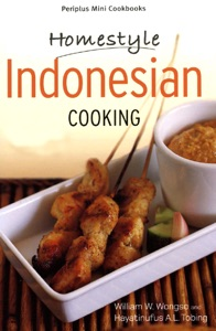 Mini Homestyle Indonesian Cooking by William W. Wongso & Hayatinufus A. L. Tobing Book Cover
