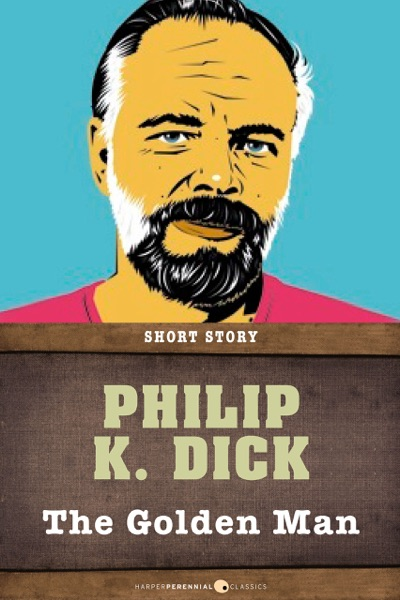 The Golden Man written by Philip K. Dick