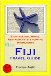 Fiji Travel Guide - Sightseeing Hotel Restaurant  Shopping Highlights Illustrated