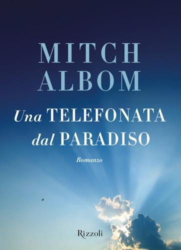 Mitch Albom - Una telefonata dal paradiso