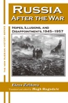 Russia After The War Hopes Illusions And Disappointments 1945-1957