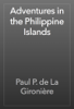 Paul P. de La Gironière - Adventures in the Philippine Islands artwork