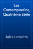 Jules LemaГ®tre - Les Contemporains, QuatriГЁme SГ©rie artwork