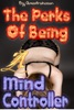 The Perks Of Being A Mind Controller, Vol. 3