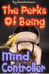 The Perks Of Being A Mind Controller Vol 3