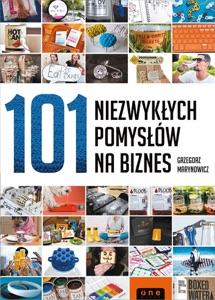 101 niezwykłych pomysłów na biznes da Grzegorz Marynowicz