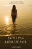 Jaden Skye - Mort par lune de miel (Livre # 1 dans la série Meurtre dans les Caraïbes) artwork