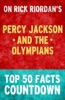 Percy Jackson & The Olympians - Top 50 Facts Countdown