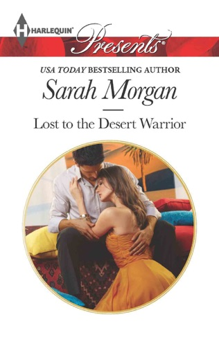 Sarah Morgan - Lost to the Desert Warrior