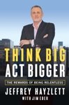 Think Big Act Bigger