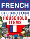 Learn French Vocabulary Household Items - EnglishFrench Flashcards