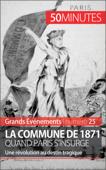 La Commune de 1871, quand Paris s'insurge