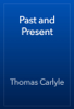 Thomas Carlyle - Past and Present artwork
