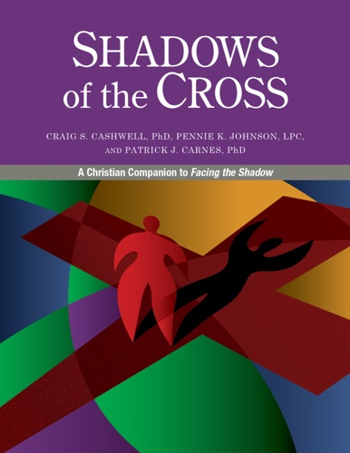 Craig Cashwell, Pennie Johnson & Patrick Carnes - Shadows of the Cross