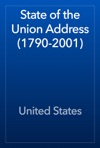 State Of The Union Address 1790-2001