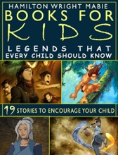Books For Kids: Legends That Every Child Should Know