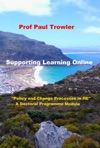Supporting Learning Online Policy And Change Processes In Higher Education - A Doctoral Programme Module