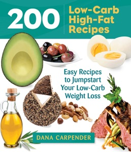 200 Low-Carb High-Fat Recipes da Dana Carpender