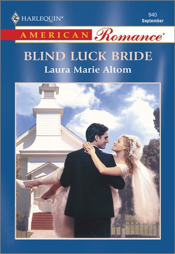 Laura Marie Altom - Blind Luck Bride