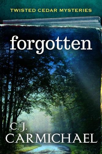 Forgotten - C.J. Carmichael - C.J. Carmichael
