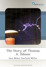 The Story Of Thomas A. Edison