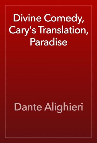 Divine Comedy, Cary's Translation, Paradise