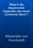 Alexander von Humboldt - Reise in die Aequinoctial-Gegenden des neuen Continents. Band 1. artwork