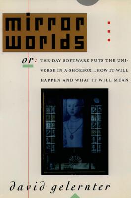 Mirror Worlds - David Gelernter book