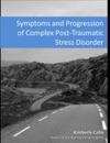 Symptoms And Progression Of Complex PTSD