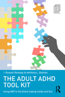 J. Russell Ramsay & Anthony L. Rostain - The Adult ADHD Tool Kit artwork