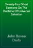 John Bovee Dods - Twenty-Four Short Sermons On The Doctrine Of Universal Salvation artwork