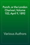 Punch Or The London Charivari Volume 102 April 9 1892