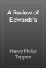 Henry Philip Tappan - A Review of Edwards's artwork