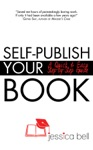 Self-Publish Your Book A Quick  Easy Step-by-Step Guide