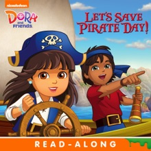 Let's Save Pirate Day! Read-Along Storybook (Dora And Friends)
