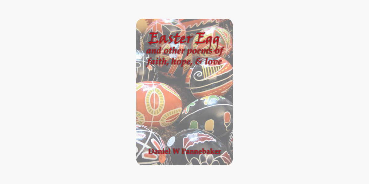 Easter Egg and other poems of faith, hope, & love