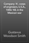 Company A Corps Of Engineers USA 1846-48 In The Mexican War